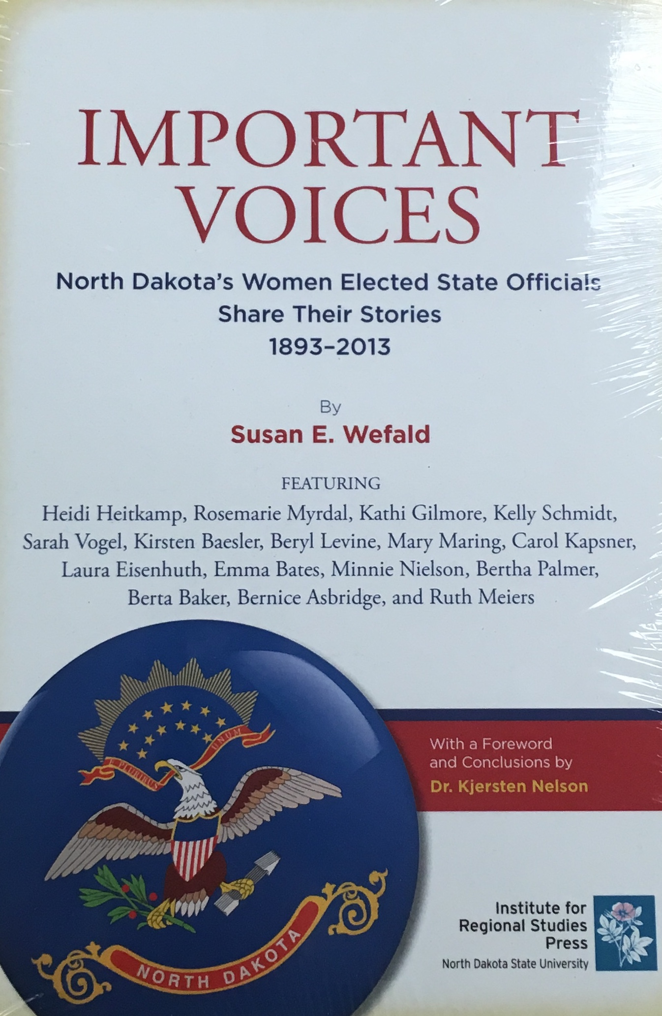 Important Voices - North Dakota's Women Elected State Officials Share Their Stories 1893-2013